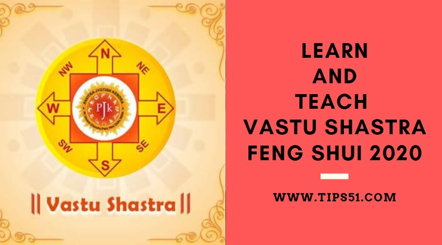 Learn And Teach Vastu Shastra Feng Shui 2020